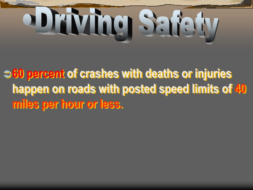 A speed that may be acceptable in a passenger car could be dangerous in a van.