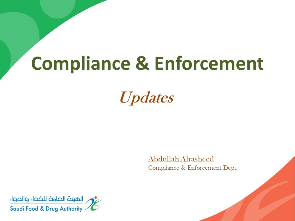 Compliance & Enforcement Updates Abdullah Alrasheed Compliance & Enforcement Dept.
