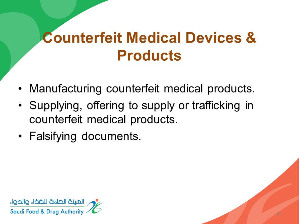 Counterfeit Medical Devices & Products Manufacturing counterfeit medical products.