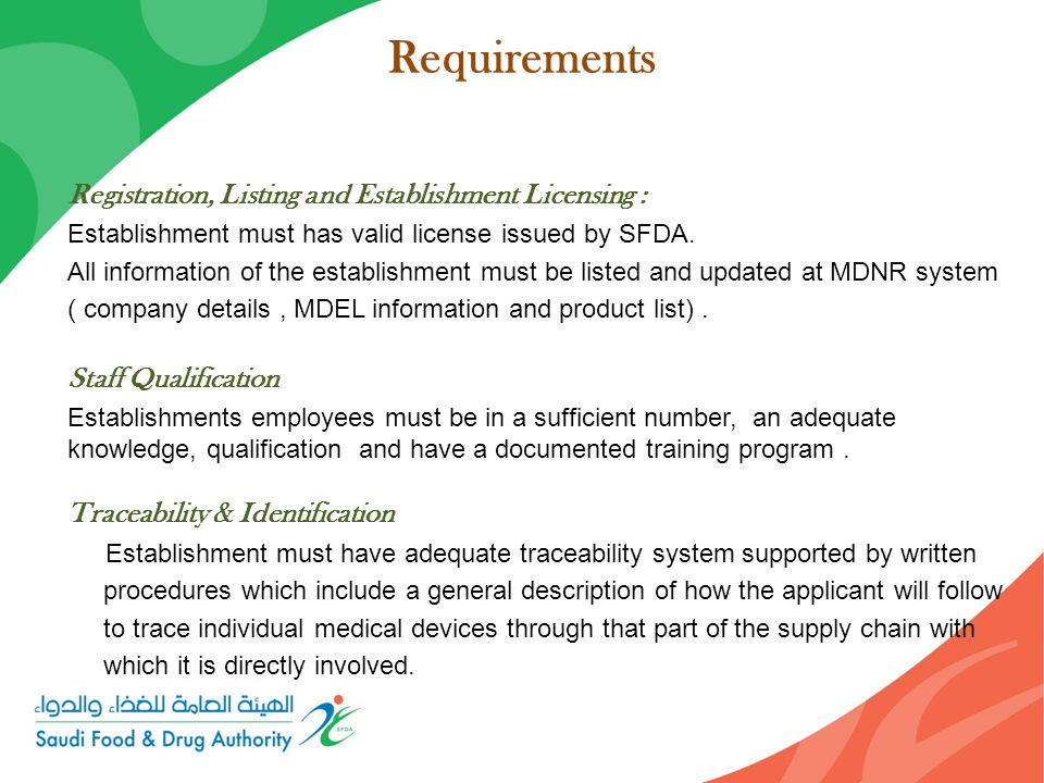 Requirements Registration, Listing and Establishment Licensing : Establishment must has valid license issued by SFDA.