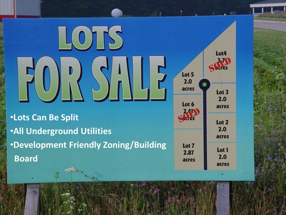 Lots Can Be Split All Underground Utilities Development Friendly Zoning/Building Board