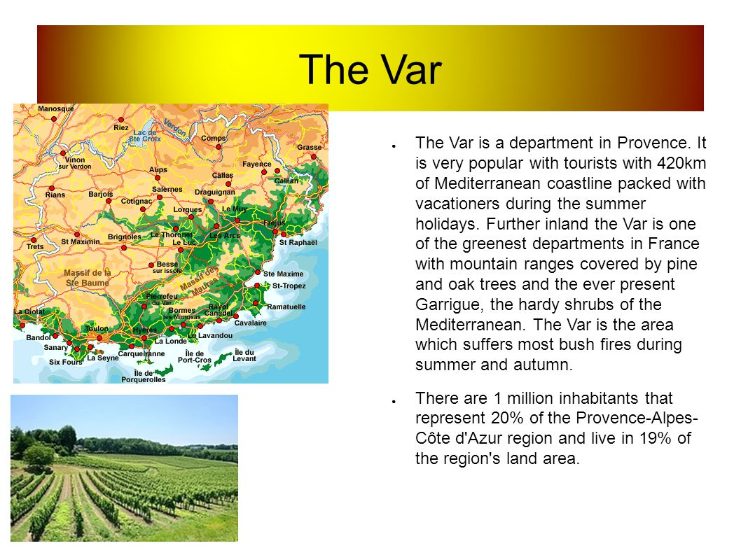 The Var The Var is a department in Provence.