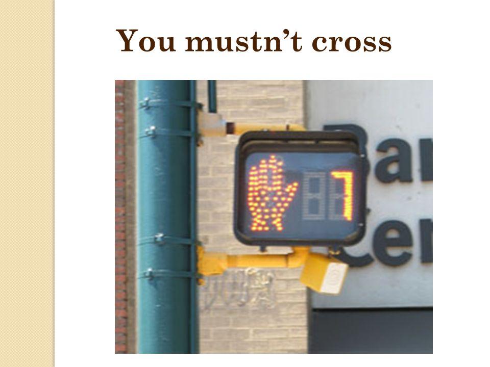 You mustnt cross