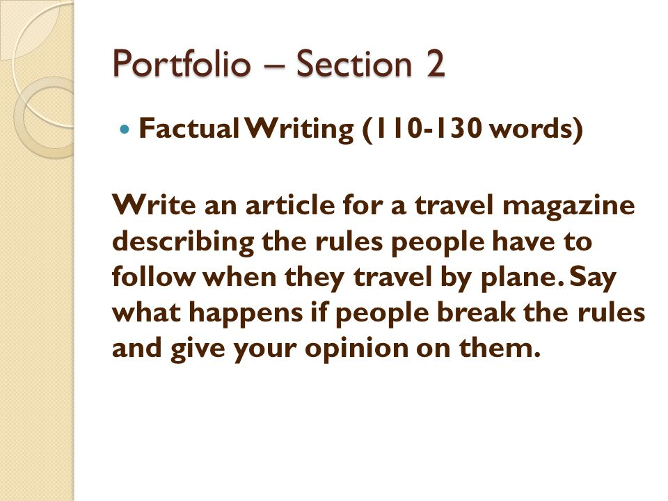 Factual Writing (110-130 words) Write an article for a travel magazine describing the rules people have to follow when they travel by plane. Say what