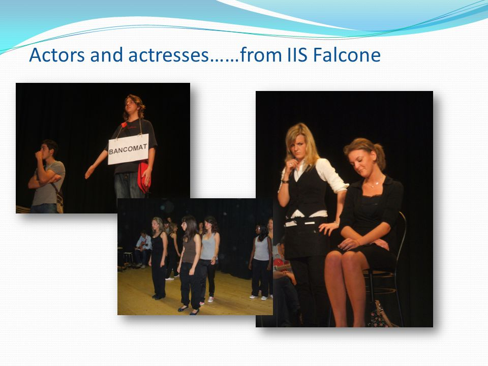 Actors and actresses……from IIS Falcone