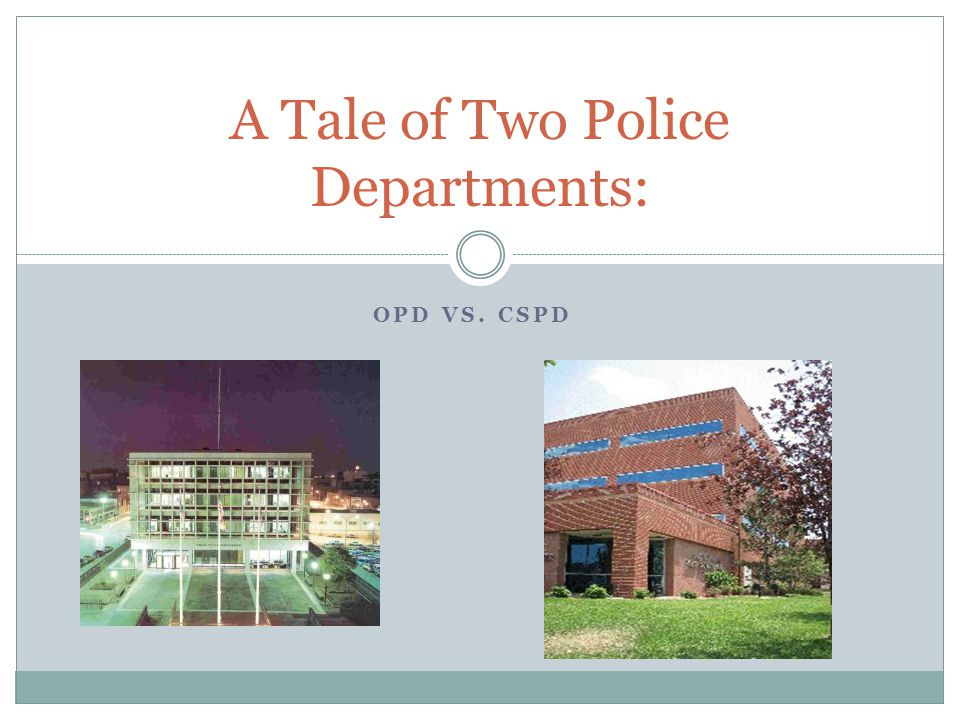 Compare OPD to CSPD OPD still uses random patrols and response time.