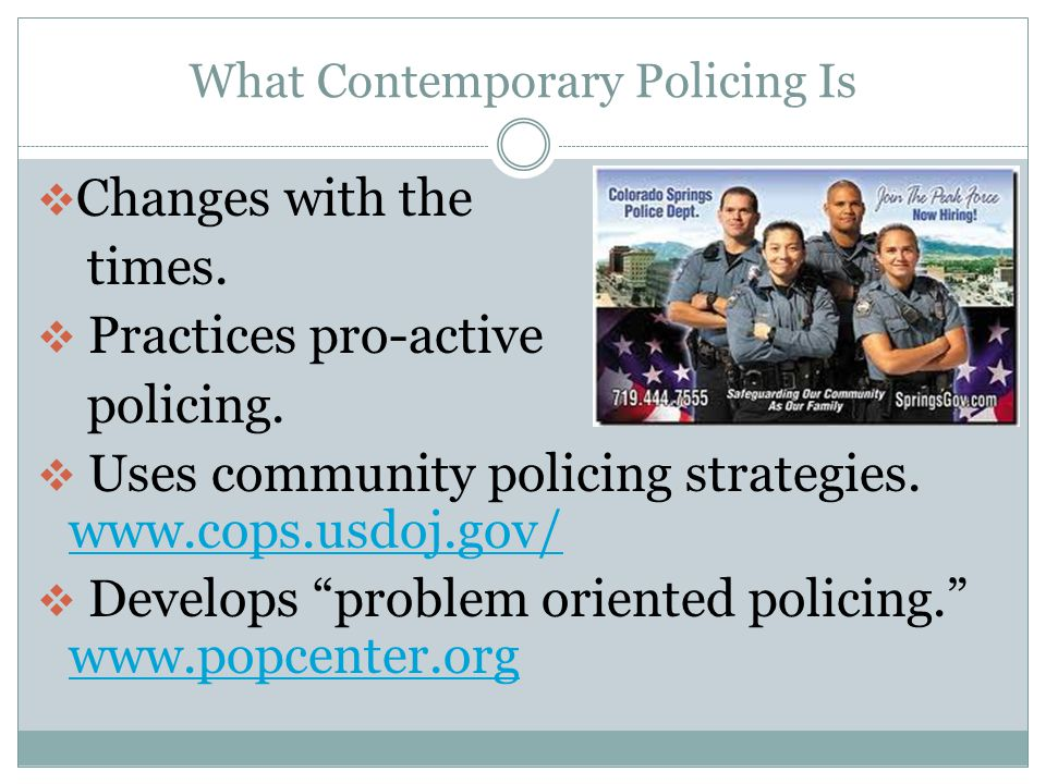 What Contemporary Policing Is Changes with the times.