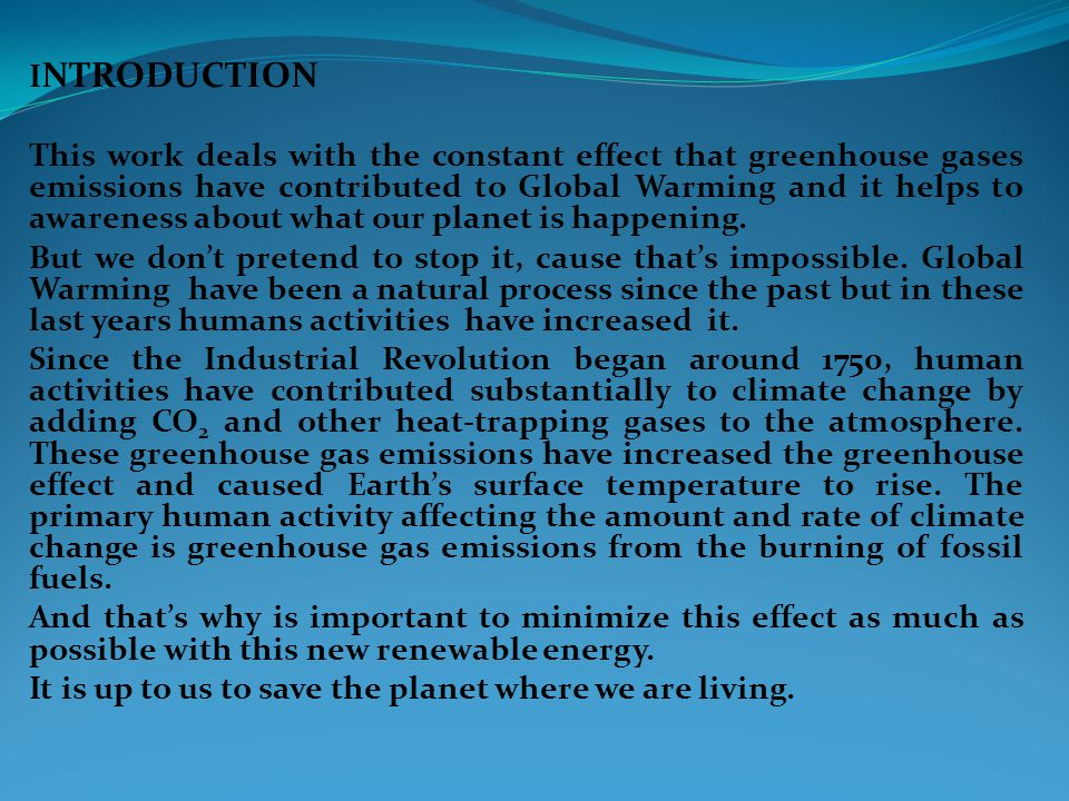 I NTRODUCTION This work deals with the constant effect that greenhouse gases emissions have contributed to Global Warming and it helps to awareness ab