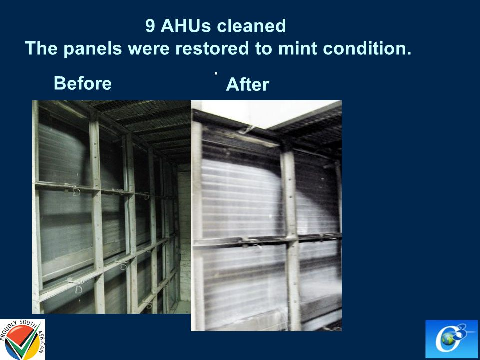 9 AHUs cleaned The panels were restored to mint condition.. Before After