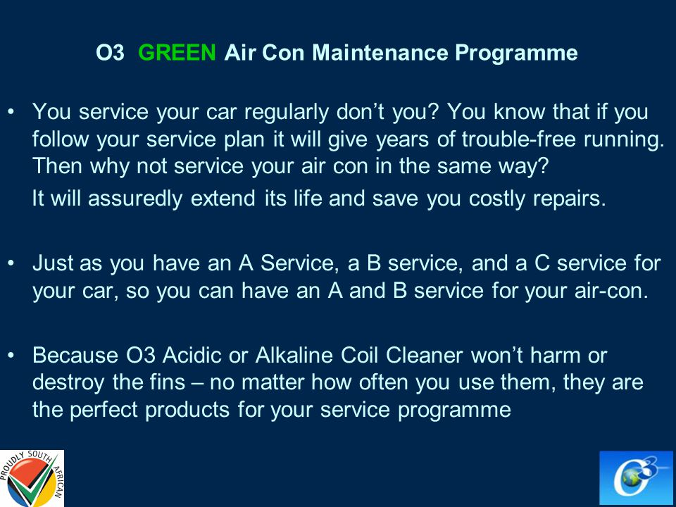 O3 GREEN Air Con Maintenance Programme You service your car regularly dont you.