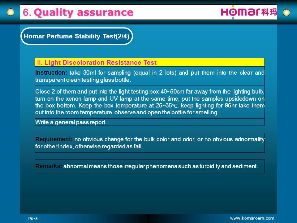 www.komaroem.com 6. Quality assurance P6-5 Homar Perfume Stability Test(2/4) II. Light Discoloration Resistance Test Instruction: take 30ml for sampli