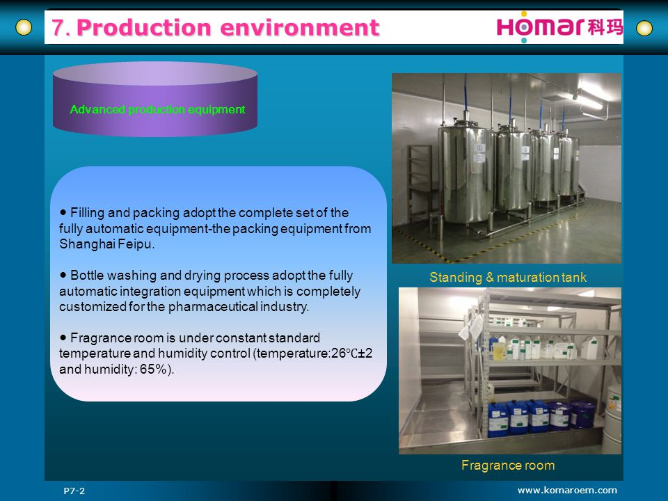 www.komaroem.com 7. Production environment Filling and packing adopt the complete set of the fully automatic equipment-the packing equipment from Shan