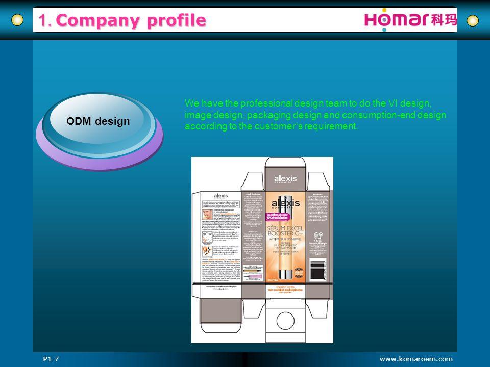 www.komaroem.com 1. Company profile We have the professional design team to do the VI design, image design, packaging design and consumption-end desig