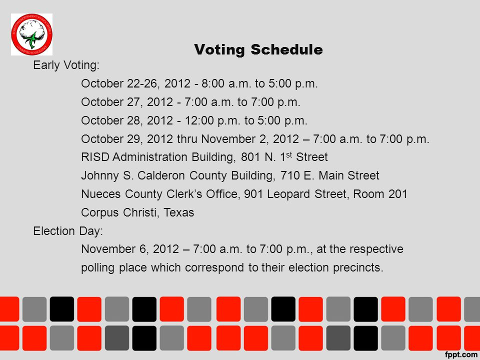 Voting Schedule Early Voting: October 22-26, 2012 - 8:00 a.m.