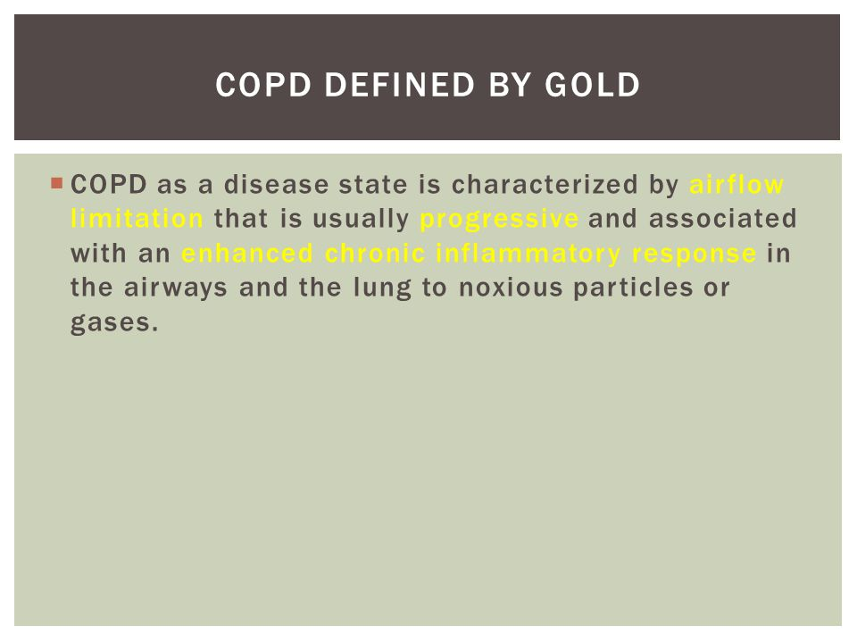 OLD SUBTYPES Chronic bronchitis: chronic productive cough for 3 months in 2 consecutive years.