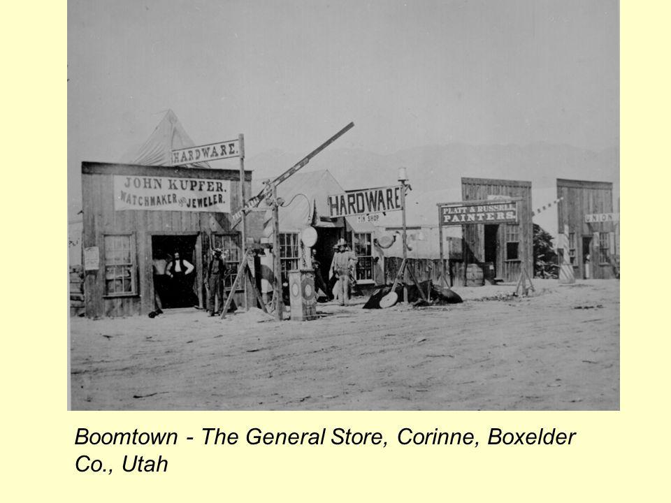 Boomtown - The General Store, Corinne, Boxelder Co., Utah