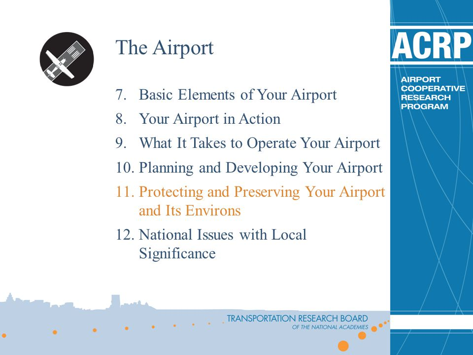 The Airport 7.Basic Elements of Your Airport 8.Your Airport in Action 9.What It Takes to Operate Your Airport 10.Planning and Developing Your Airport