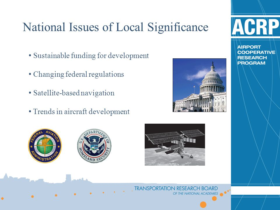 Sustainable funding for development Changing federal regulations Satellite-based navigation Trends in aircraft development National Issues of Local Si