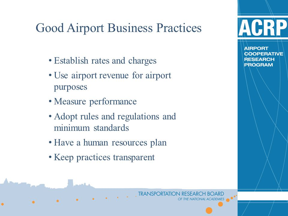 Establish rates and charges Use airport revenue for airport purposes Measure performance Adopt rules and regulations and minimum standards Have a huma