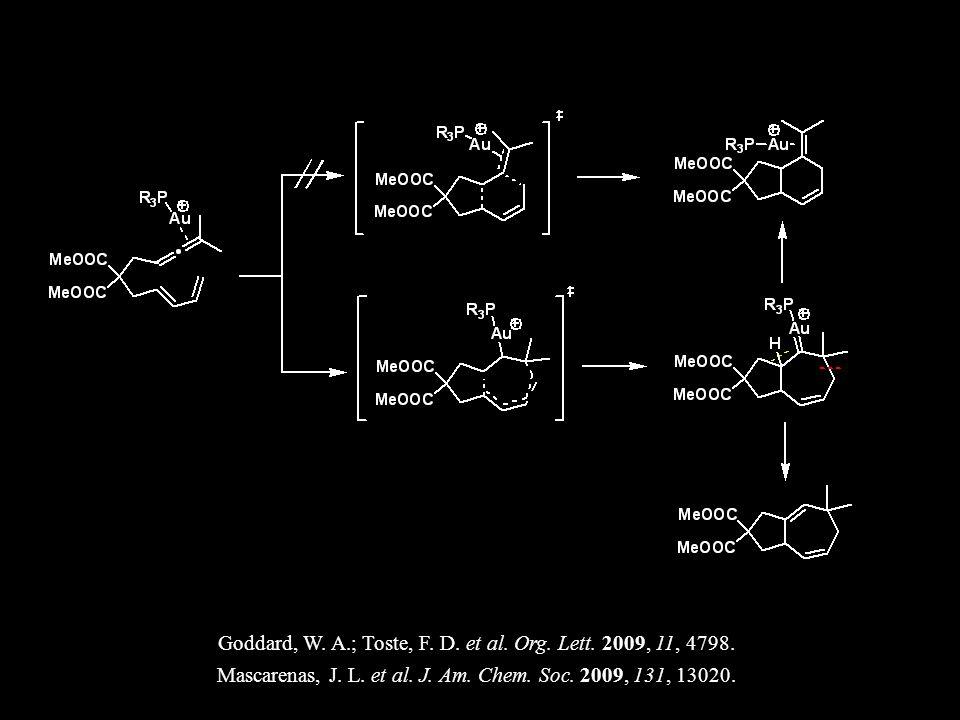39 Goddard, W. A.; Toste, F. D. et al. Org. Lett.