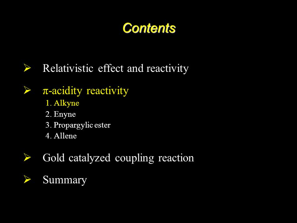 27 Contents Relativistic effect and reactivity π-acidity reactivity 1.