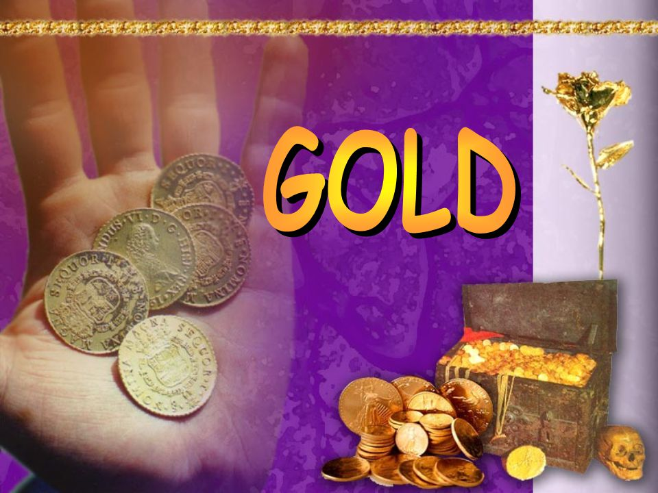 What do we know about Gold.