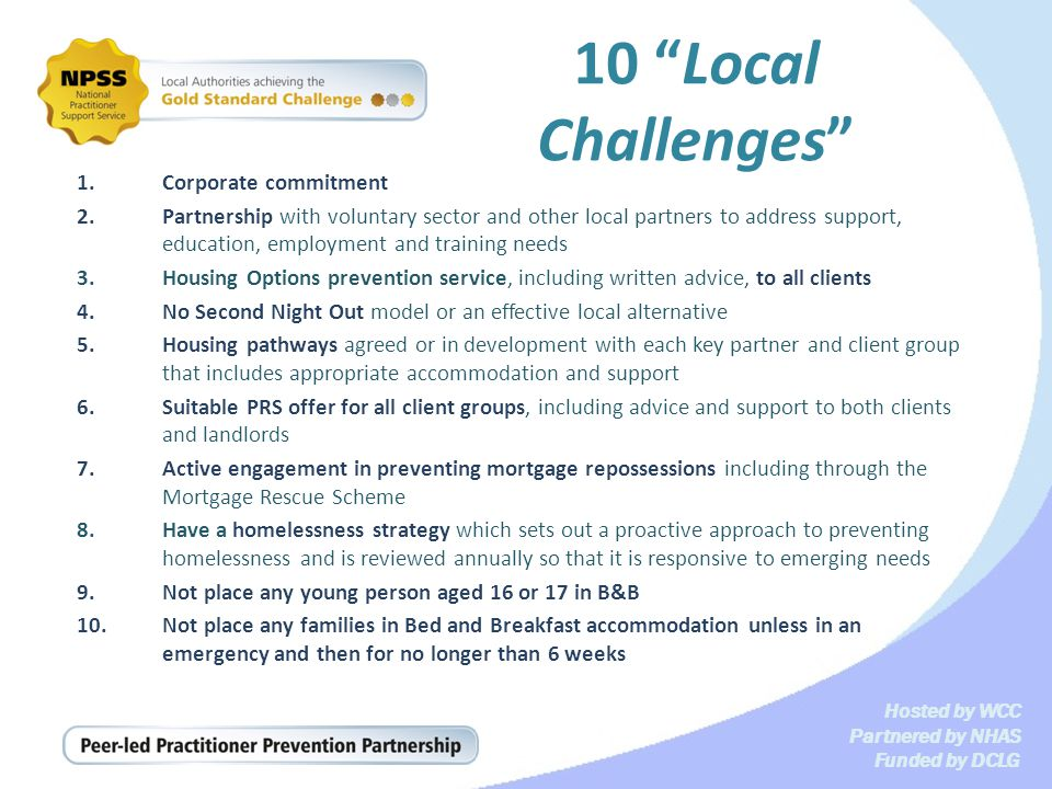 Hosted by WCC Partnered by NHAS Funded by DCLG 10 Local Challenges 1.Corporate commitment 2.Partnership with voluntary sector and other local partners