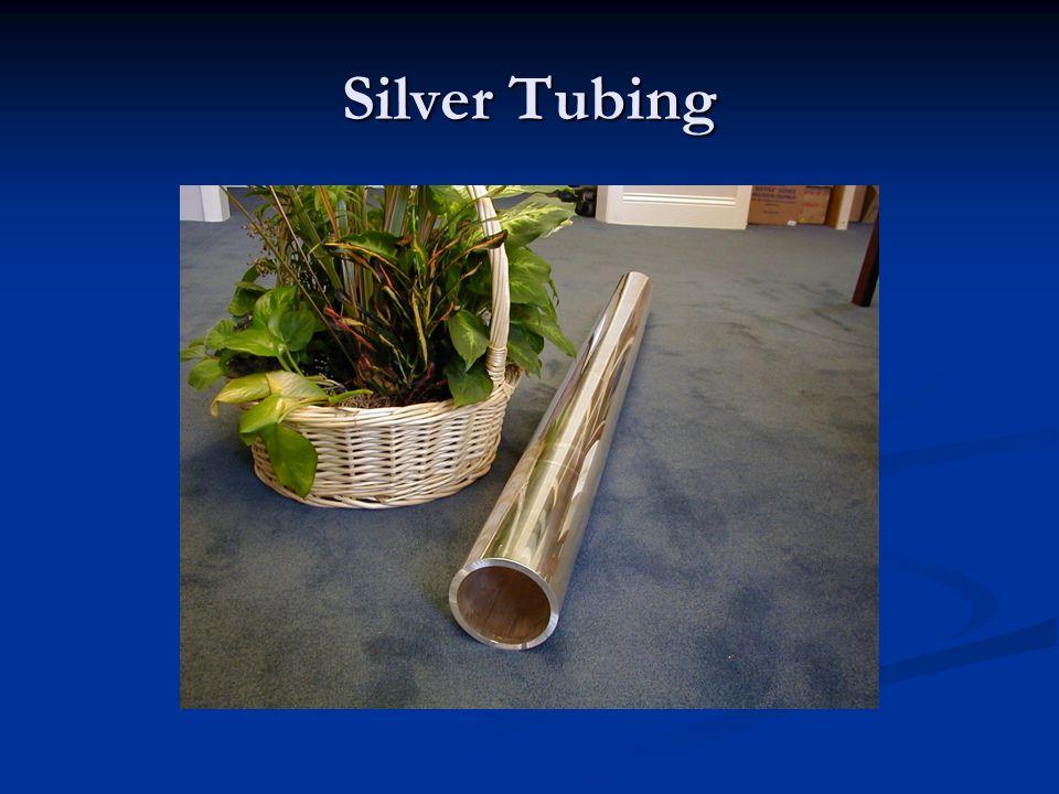 Silver Tubing