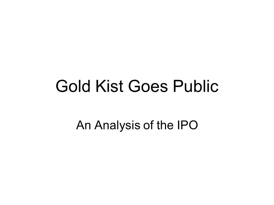 Gold Kist Goes Public An Analysis of the IPO