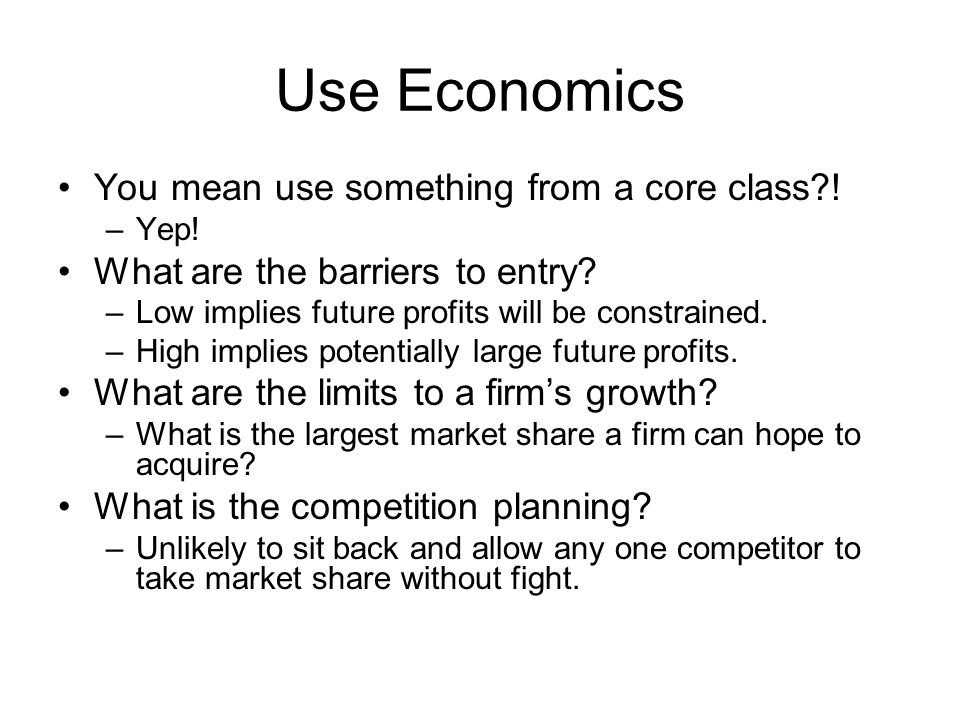 Use Economics You mean use something from a core class .