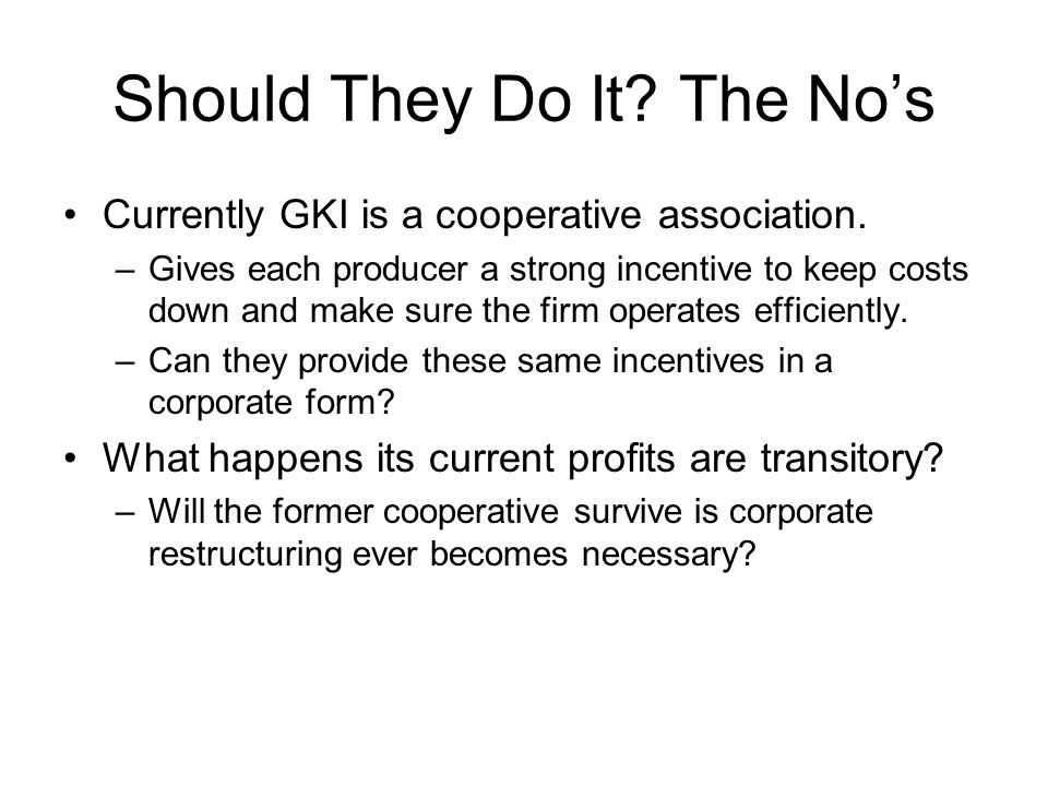 Should They Do It. The Nos Currently GKI is a cooperative association.