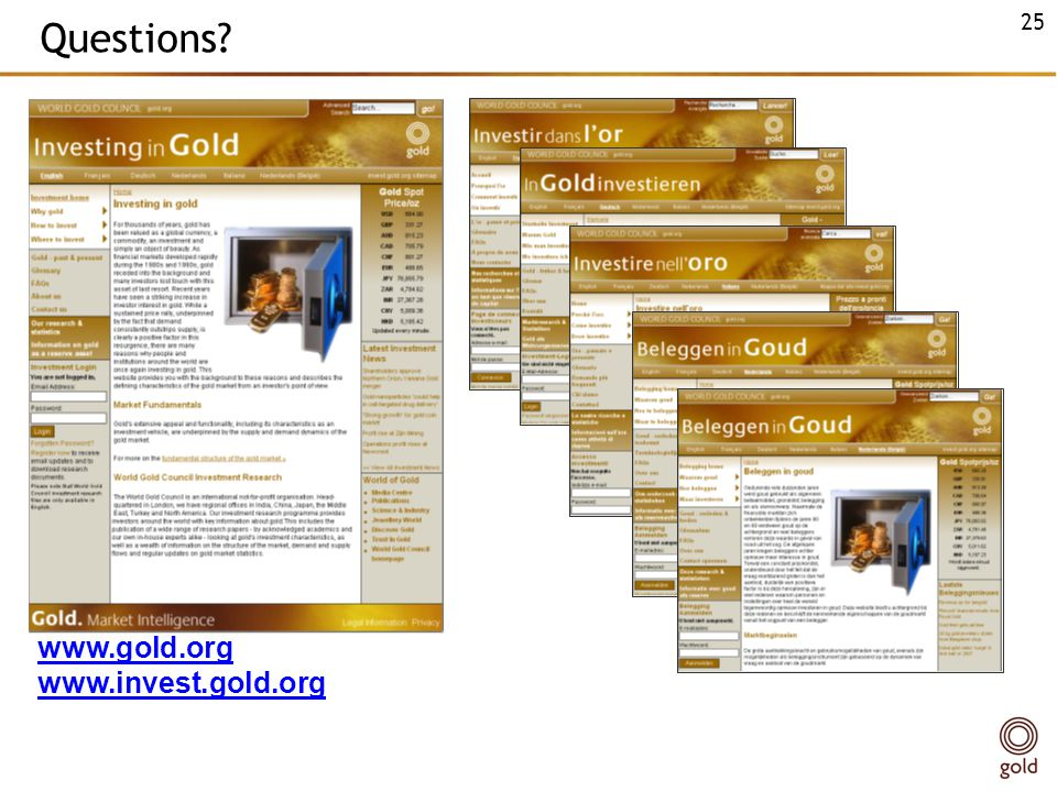 Questions? www.gold.org www.invest.gold.org 25