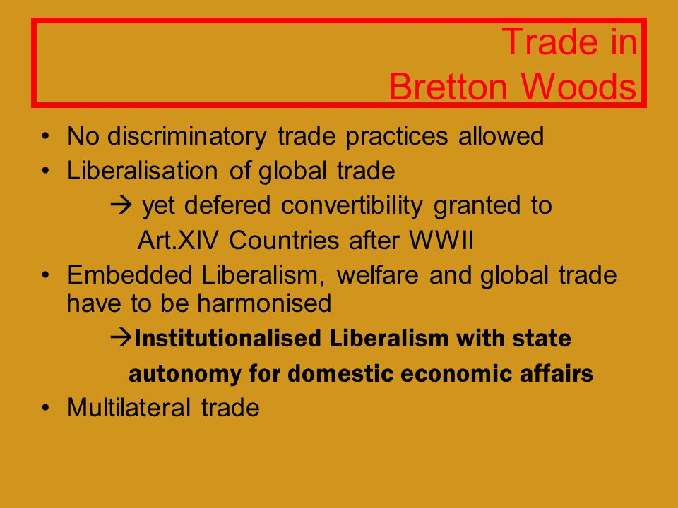 Summary Inter-WarBW IdealBW Reality Currency Stability Floating gold- standard,market -based, no stability Fixed, but adjustable exchange rates No European Country able to fullfill par-value after WWII, EPU sidestep,un- willingness to adjust Financial Institutions No global Institution – US and League of Nations ineffectual IMF & World Bank as global financial body to oversee glob.