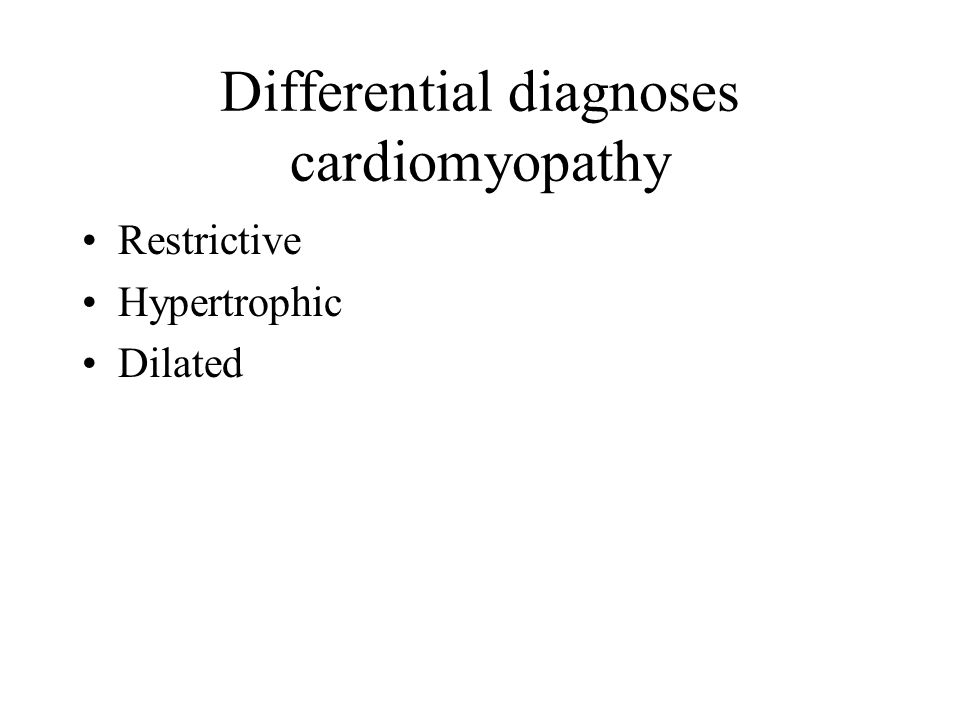 Differential diagnoses cardiomyopathy Restrictive Hypertrophic Dilated