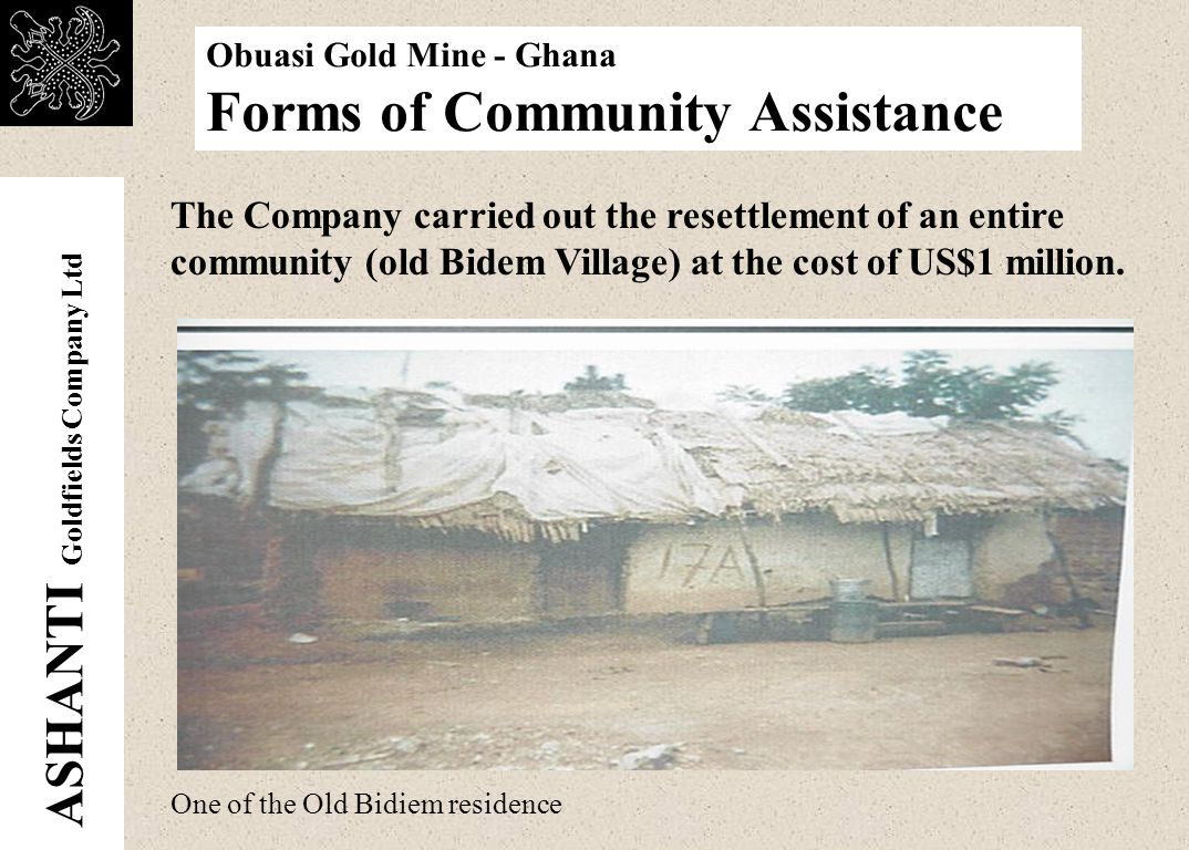 ASHANTI Goldfields Company Ltd Obuasi Gold Mine - Ghana Forms of Community Assistance Len Clay Sports Stadium constructed to facilitate sports development in the Obuasi Municipality.