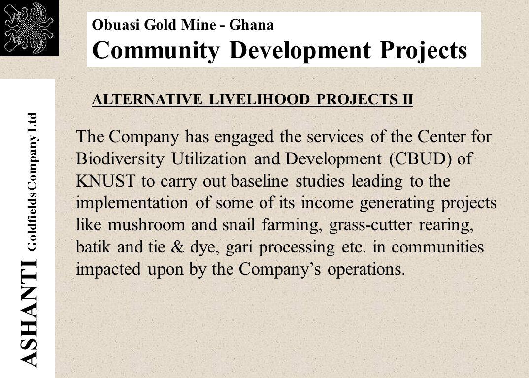ASHANTI Goldfields Company Ltd Obuasi Gold Mine - Ghana Community Development Projects The Jimi river dam overlooking the PSI Land.