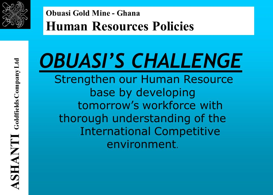 ASHANTI Goldfields Company Ltd Obuasi Gold Mine - Ghana Community Development Projects G.M.