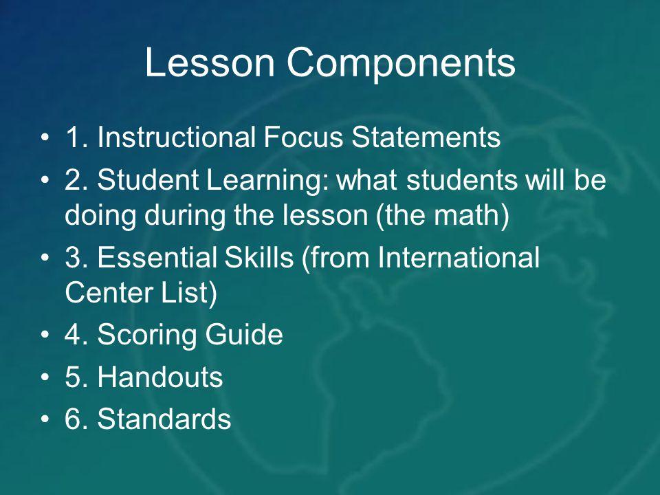 Lesson Components 1.Instructional Focus Statements 2.