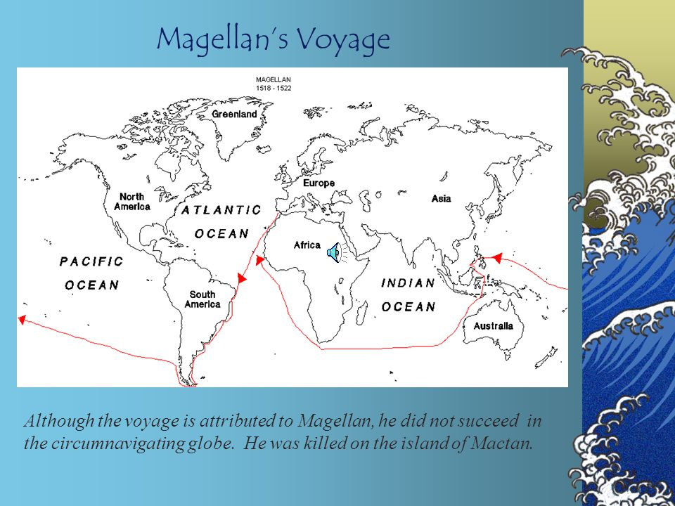 Ferdinand Magellan Inspired by a friend who was both astrologer and cartographer, Magellan determined he could circumnavigate the globe.. Spurned by h