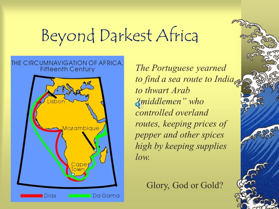 Henry the Navigator To bring Portugal more trade and power and to spread Christianity, this prince sponsored expeditions beyond the safety of the Medi