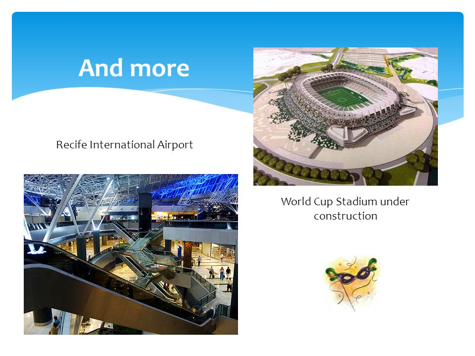 And more options… Recife International Airport World Cup Stadium under construction