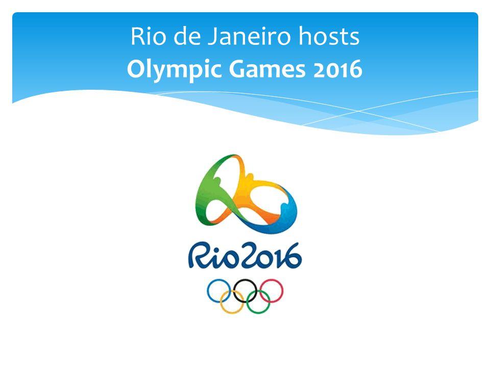 Rio de Janeiro hosts Olympic Games 2016