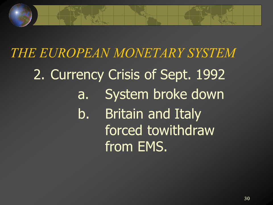 30 THE EUROPEAN MONETARY SYSTEM 2.Currency Crisis of Sept.