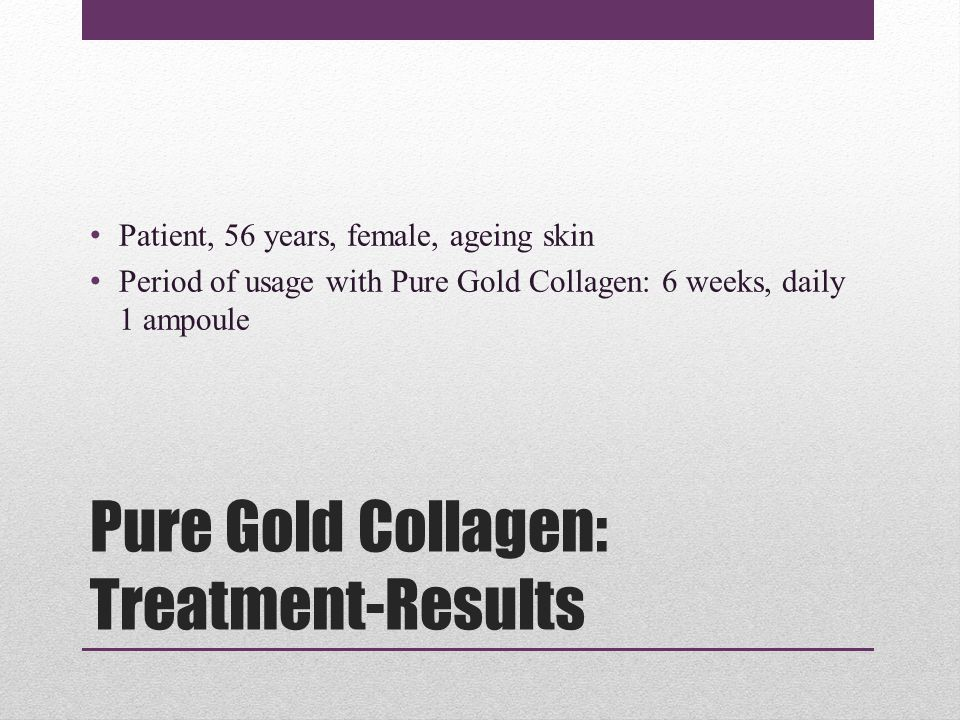 Pure Gold Collagen: Treatment-Results Patient, 56 years, female, ageing skin Period of usage with Pure Gold Collagen: 6 weeks, daily 1 ampoule