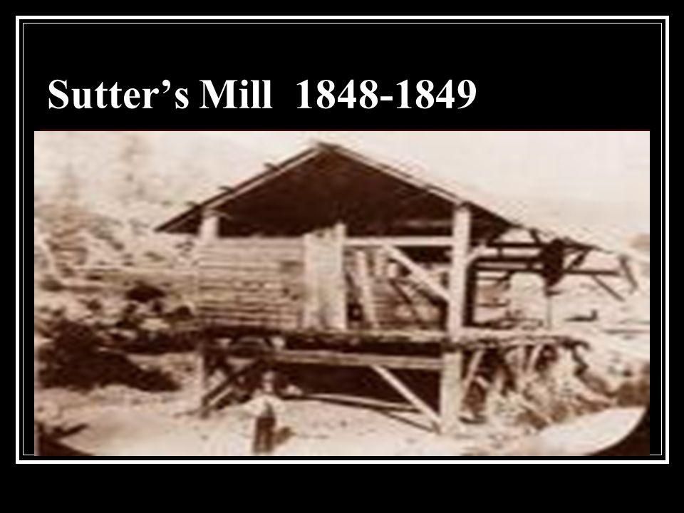 Sutters Mill 1848-1849