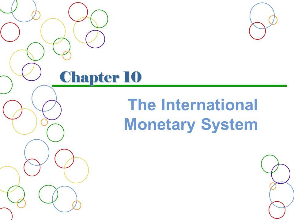 Chapter 10 The International Monetary System