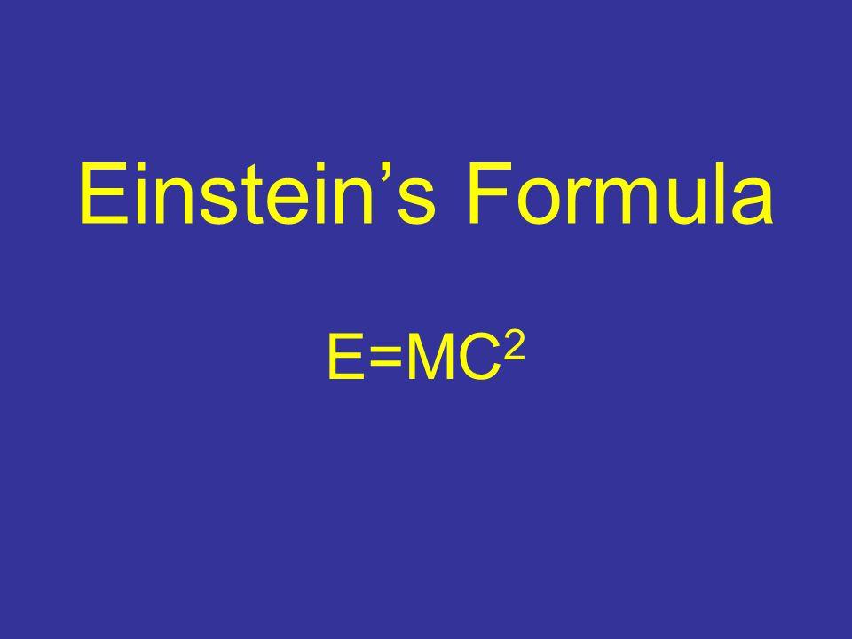 Einsteins Formula E=MC 2