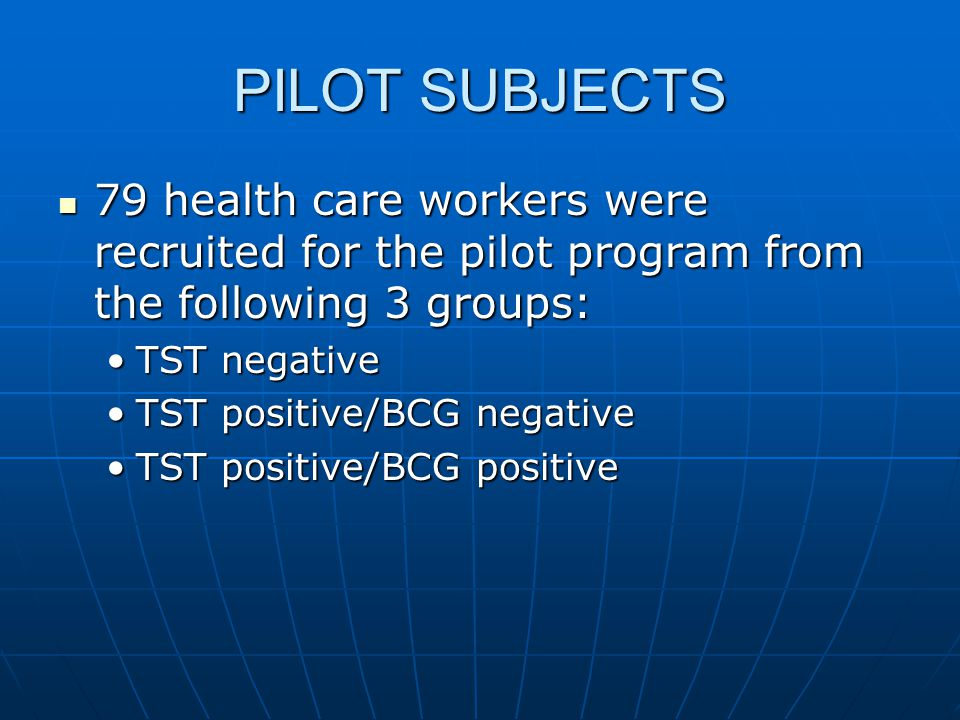 PILOT SUBJECTS 79 health care workers were recruited for the pilot program from the following 3 groups: 79 health care workers were recruited for the