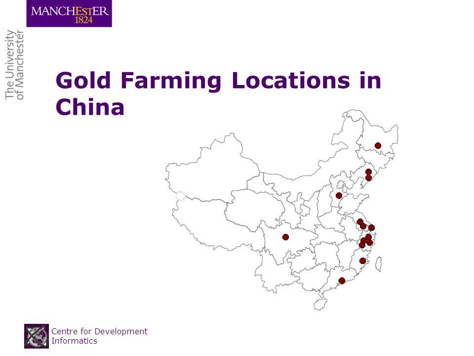 Centre for Development Informatics Gold Farming Locations in China