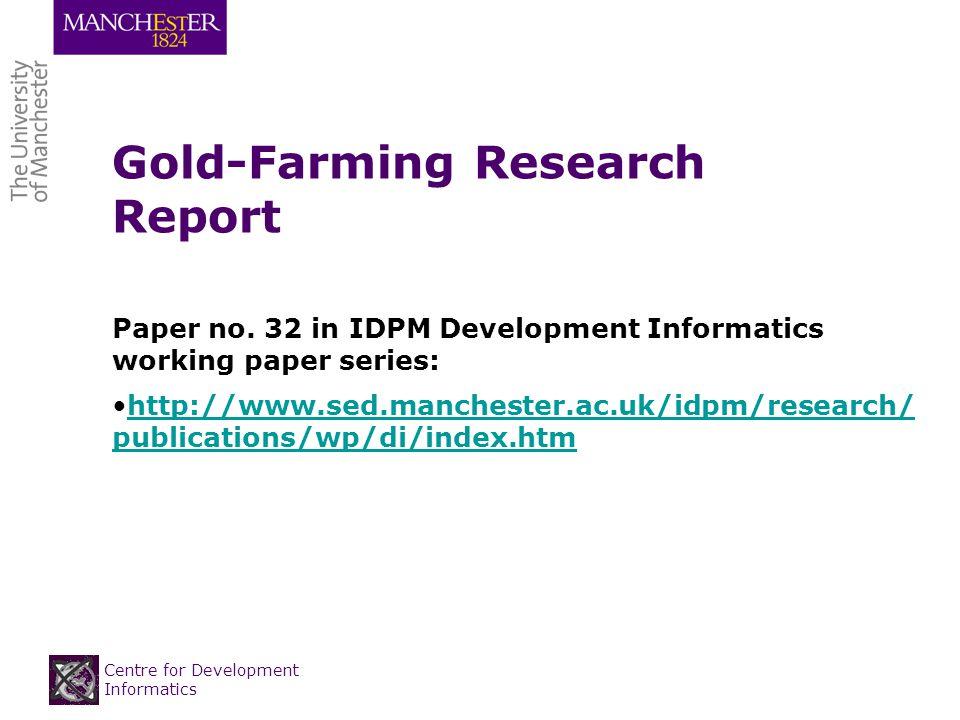 Centre for Development Informatics Gold-Farming Research Report Paper no.